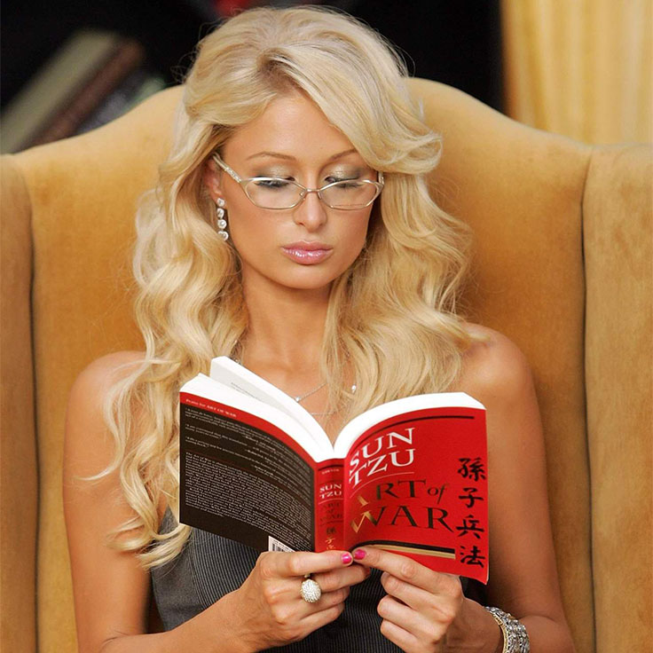 Paris Hilton reads a printed edition of the Art of War, nevertheless Sun Tzu ebooks are her real favorites.